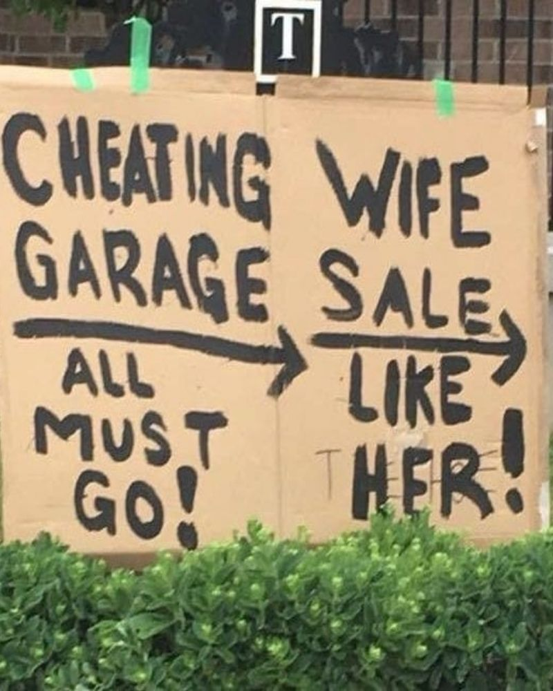 One person wanted rid of everything, including their unfaithful wife